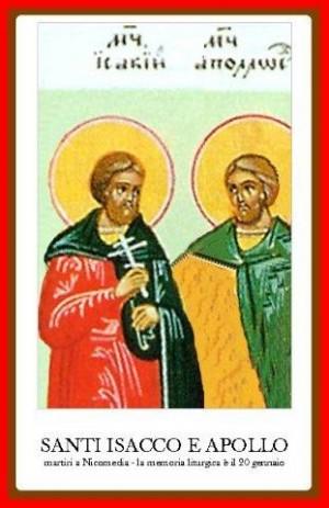 Santos Isaac y Apolo, mártires en Nicomedia de Bitinia.