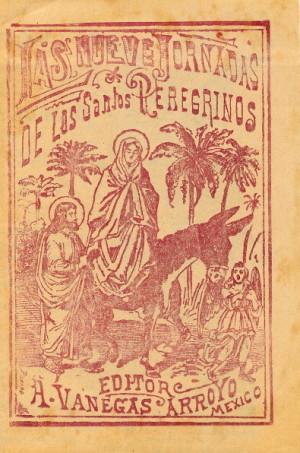 """""""Las Nueve Jornadas de los Santos Peregrinos"""", grabado/papel, siglo XIX, José Guadalupe Posada, Colección Andrés Blastein."""