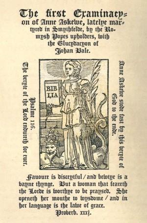 Portada impresa de la First Examination de Anne Askew, donde aparece representada como una mártir de la Antigüedad. Nótese la tiara papal que corona la cabeza de la bestia que pisa.