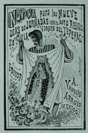 """José Guadalupe Posada, grabado/papel,""""Novena para los nueve días de jornada con el auto religioso """"La Virgen del Tepeyac"""", finales del siglo XIX, Colección Andrés Blaisten."""